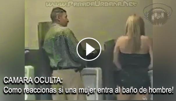 CAMARA OCULTA - Como reaccionaría si una mujer entra al baño de hombre?