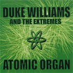 Duke Williams &amp; The Extremes - Atomic Organ