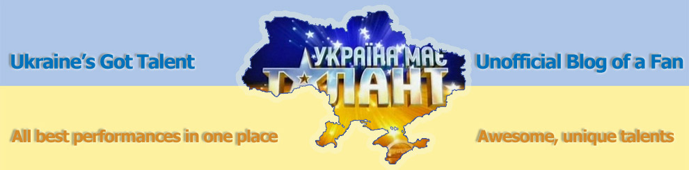 Ukraine 's Got Talent | Unofficial blog about the TV show