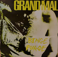 Grand Mal - Binge Purge ep (1985, Fountain of Youth)
