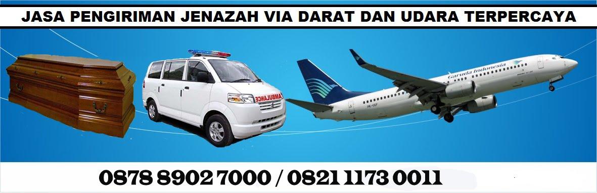 087889027000 Jasa Pengiriman Jenazan | Layanan Via Pesawat Udara | Biaya Ambulance