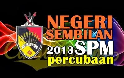 Koleksi Soalan Percubaan SPM 2013 Negeri Sembilan