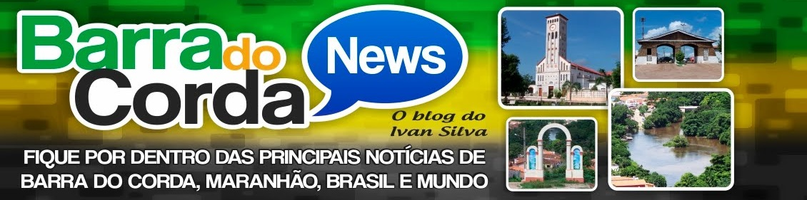 BARRA DO CORDA NEWS - O BLOG DO IVAN SILVA