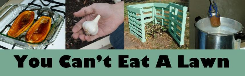 You Can't Eat A Lawn