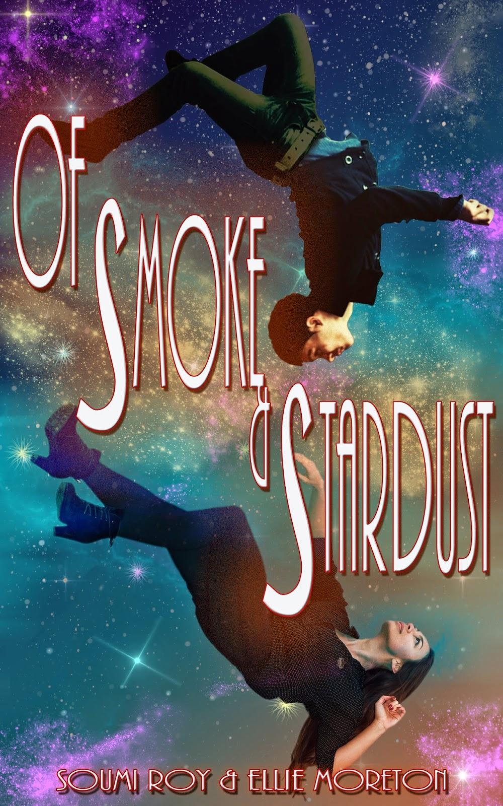 http://www.wattpad.com/myworks/31290385-of-smoke-and-stardust