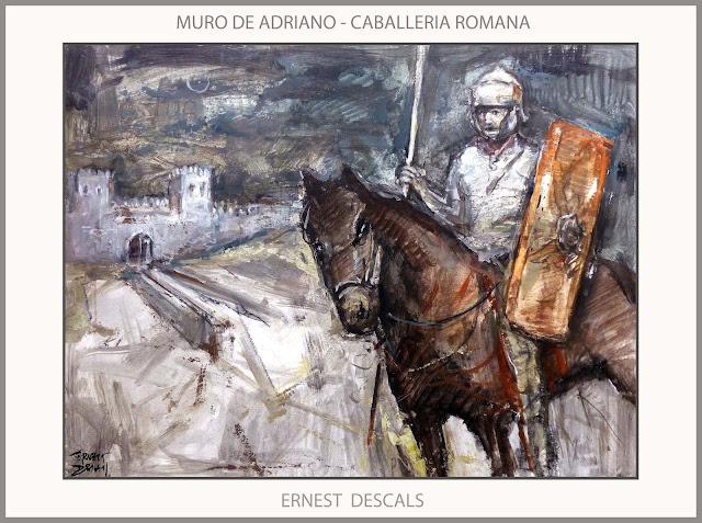 MURO DE ADRIANO-ARTE-CABALLERIA ROMANA-GUARDIANES-PINTURA-IMPERIO ROMANO-ROMA-PINTURAS-BRITANIA-FRONTERAS-ARTISTA-PINTOR-ERNEST DESCALS-
