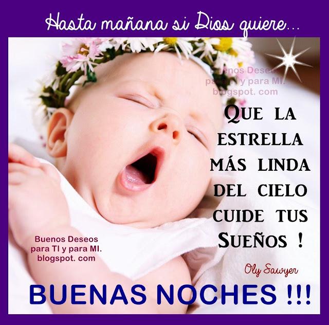 Hasta mañana si Dios quiere... Que la estrella más linda del cielo cuide tus sueños !  BUENAS NOCHES !!!