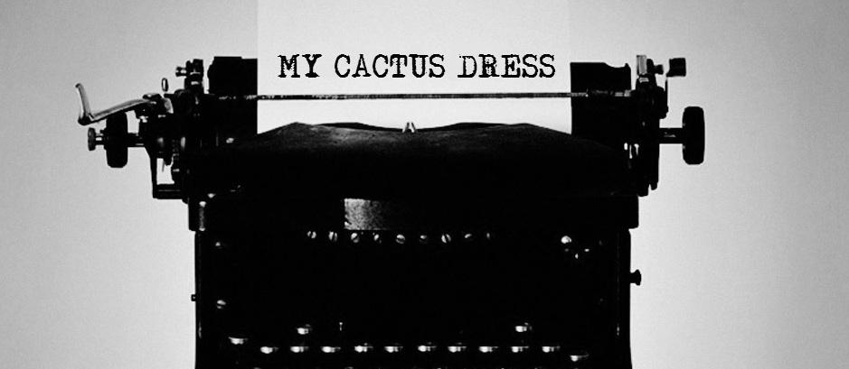 MY CACTUS DRESS