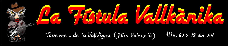 La Fístula Vallkànika