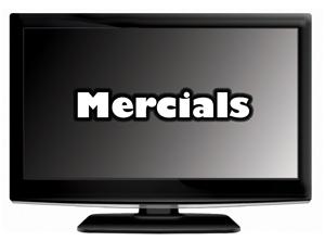 Mercials