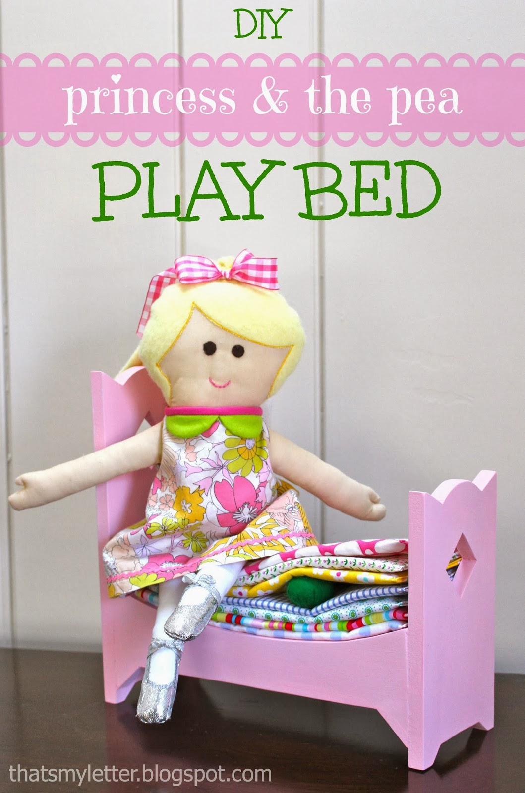 Build A Princess Bed Thats My Letter Diy Princess The Pea Play Bed