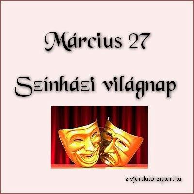 Március 27 - Színházi világnap