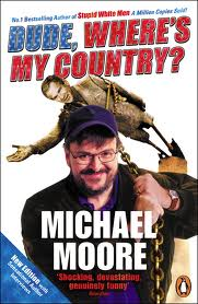 Michael Moore, Dude, Where's My Country?