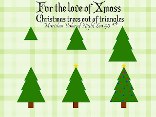 For the love of Xmas; Christmas trees out of triangles. This is from the same series as Bats out of Hearts.