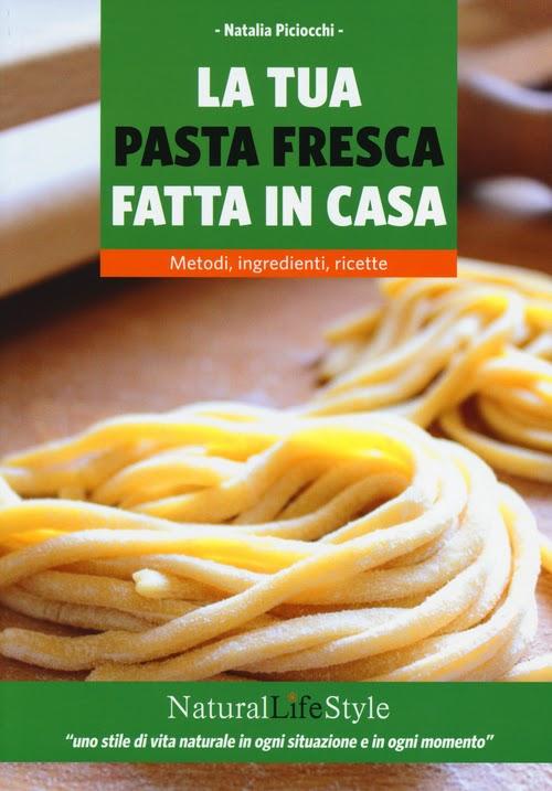 il mio primo libro di cucina sulla pasta fresca fatta in casa