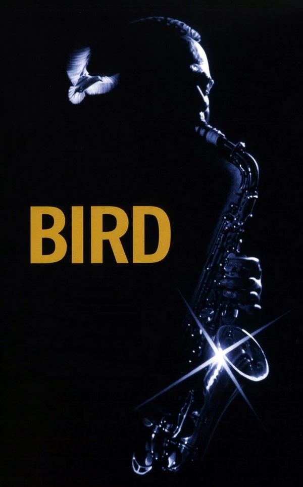 BIRD ... La Historia de Charlie Parker