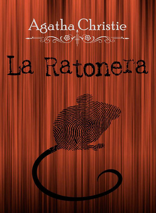 La Ratonera, de Agatha Christie.