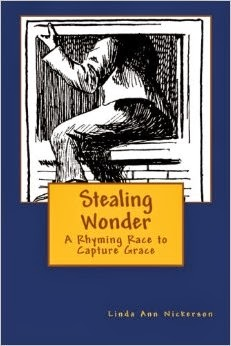 Stealing Wonder: A Rhyming Race to Capture Grace, by Linda Ann Nickerson