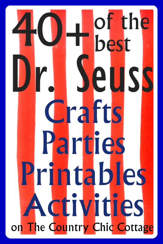 Over 40 Dr Seuss Birthday Ideas Crafts Parties Printables Activities Treats The Country