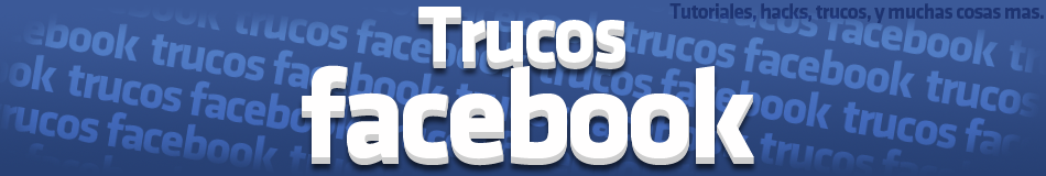 Trucos para tu facebook 2012 Actualizado