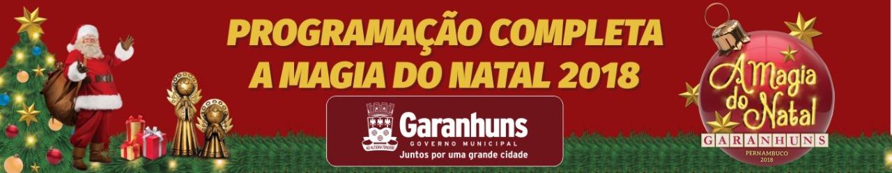 PROGRAMAÇÃO COMPLETA DA MAGIA DO NATAL 2018 EM GARANHUNS