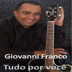Giovanni Franco - Tudo Por você - 2011