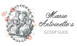 Marie Antoinette's Gossip Guide