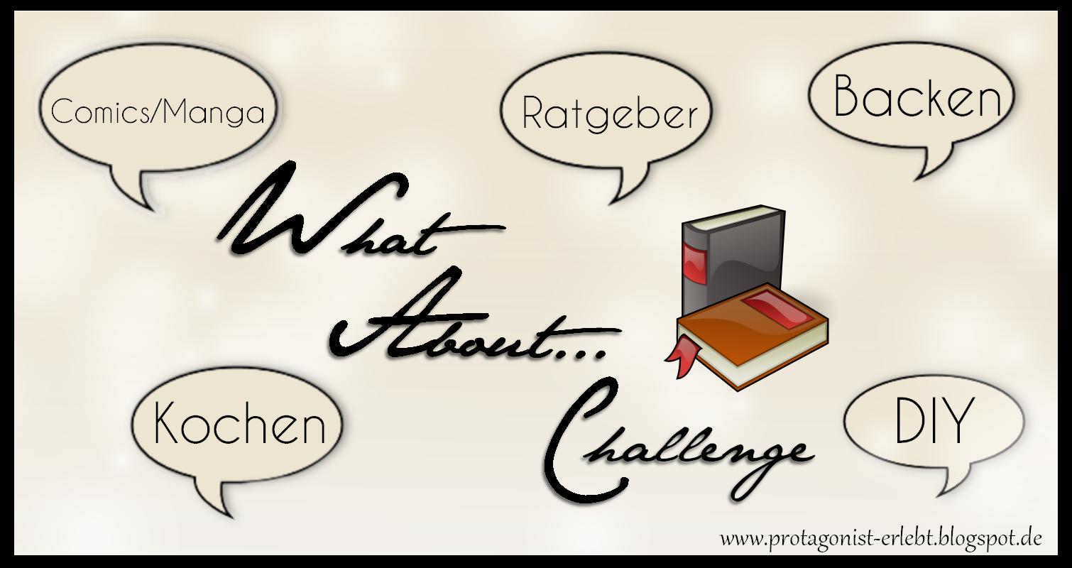 http://protagonist-erlebt.blogspot.de/2014/01/what-about-challenge-nimmst-du-die.html