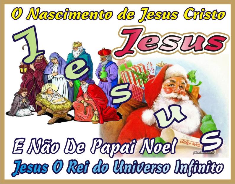 Natal É O Nascimento de Jesus e Não de Papai Noel