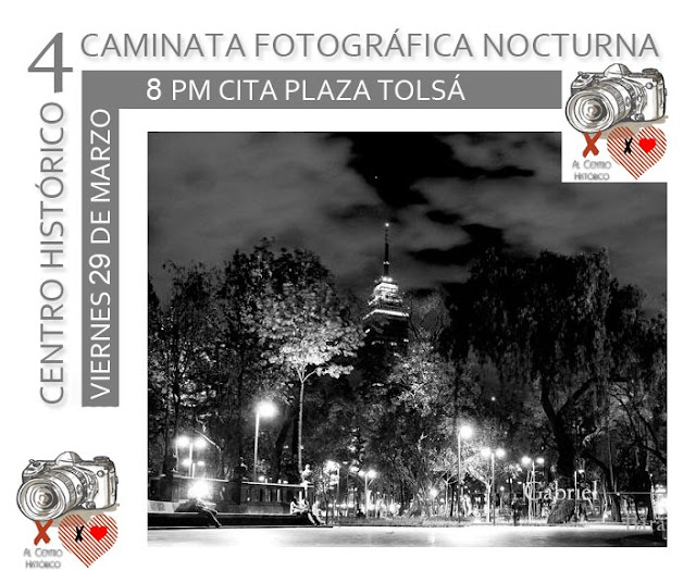 4ta. Caminata Fotográfica Nocturna por el Centro Histórico