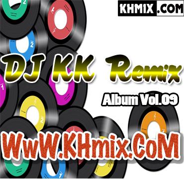 Album Mix  DJ KK Remix Vol.09