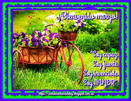 * ¡Bienvenido marzo! *
