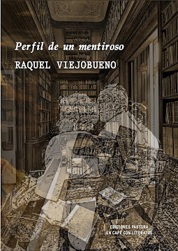 PERFIL DE UN MENTIROSO <br> Raquel Viejobueno