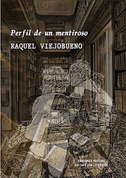 PERFIL DE UN MENTIROSO <br> Raquel Viejobueno