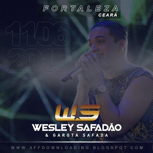 Wesley Safadão & Garota Safada – Fortaleza – CE – 11.06.2015