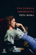UNA FAMILIA IMPERFECTA/ Pepa Roma