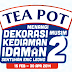 Tea Pot: Peraduan 'Menangi' Dekorasi Kediaman Musim 2 Contest 2014 (15 Feb- 30 Apr 2014)