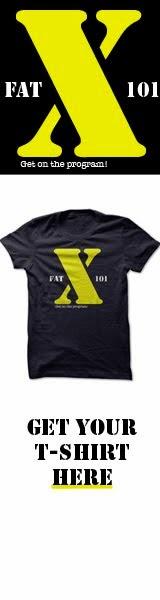 Get a Fat X 101 T-Shirt
