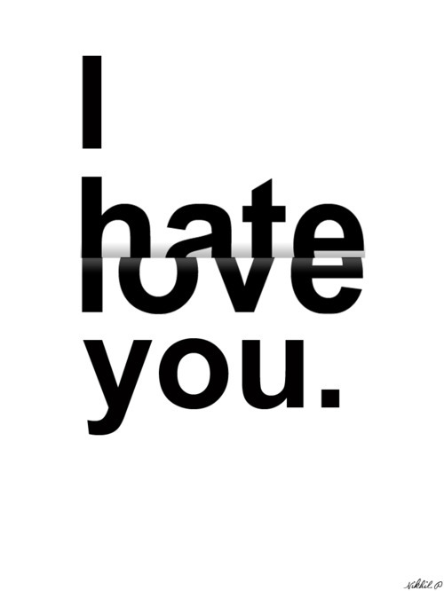 I Hate U Love Quotes : ... Malaysia Fashion, Travel and Lifestyle Blogger: I HATE U but I LOVE U