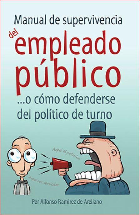 Mobbing Madrid Manual de supervivencia del empleado público ante el político de turno