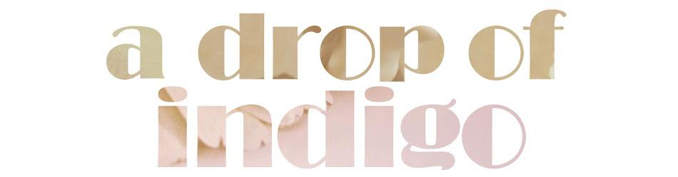 A Drop of Indigo