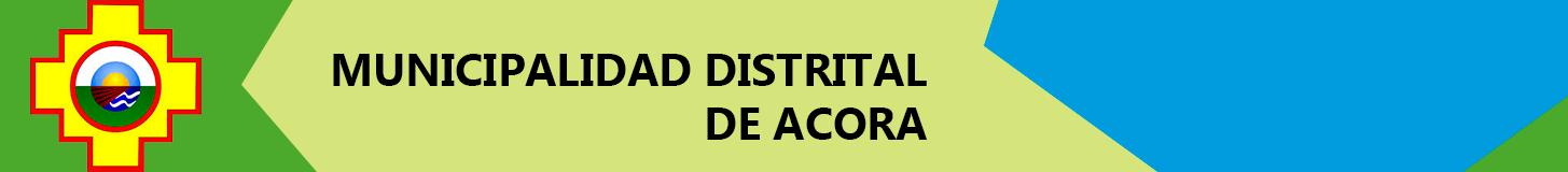 MUNICIPALIDAD DISTRITAL DE ACORA