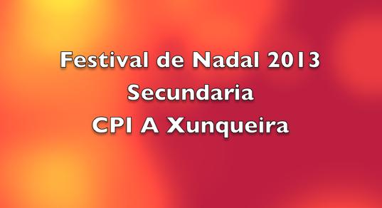 http://normalizaaxunqueira.blogspot.com.es/2014/01/festival-de-nadal-de-secundaria.html