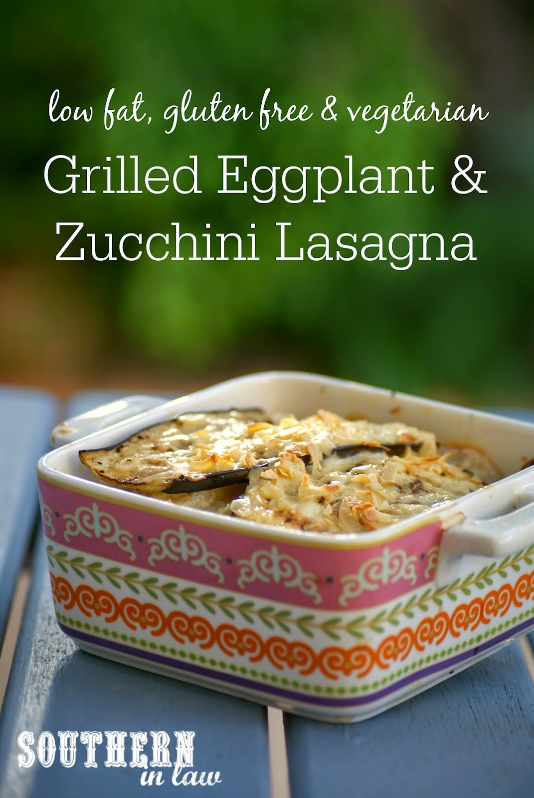 Gluten Free Grilled Eggplant and Zucchini Lasagna Recipe with Smoked Cheddar Cheese - low fat, gluten free, clean eating friendly, vegetarian, easy lasagna recipe