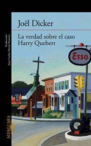 La verdad sobre el caso Harry Quebert, Joel Dicker