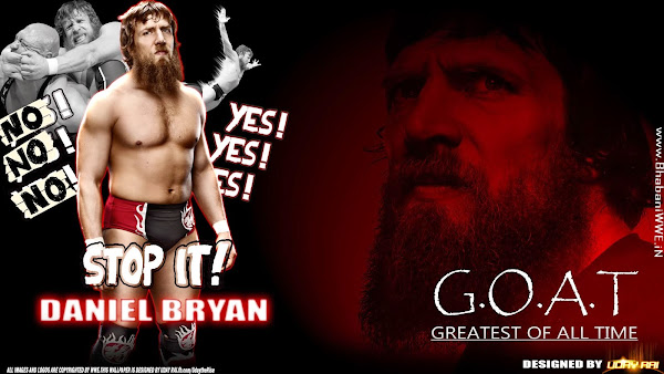 "Download Daniel Bryan ""G.O.A.T.: Greatest Of All Time"" HQ Wallpaper [Designed By Udai Rai Via iPOST]"
