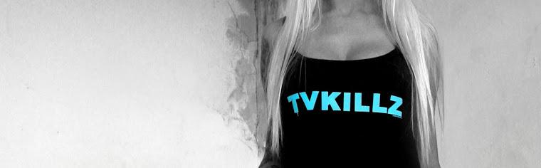 TVKILLZ