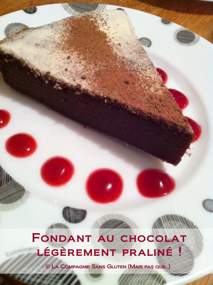 Fondant au chocolat l g rement pralin sans gluten sans lait la compagnie sans gluten un - Fondant au chocolat sans oeuf ...