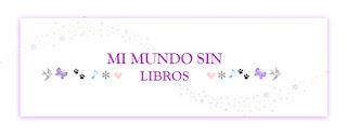 Mi Mundo Sin Libros