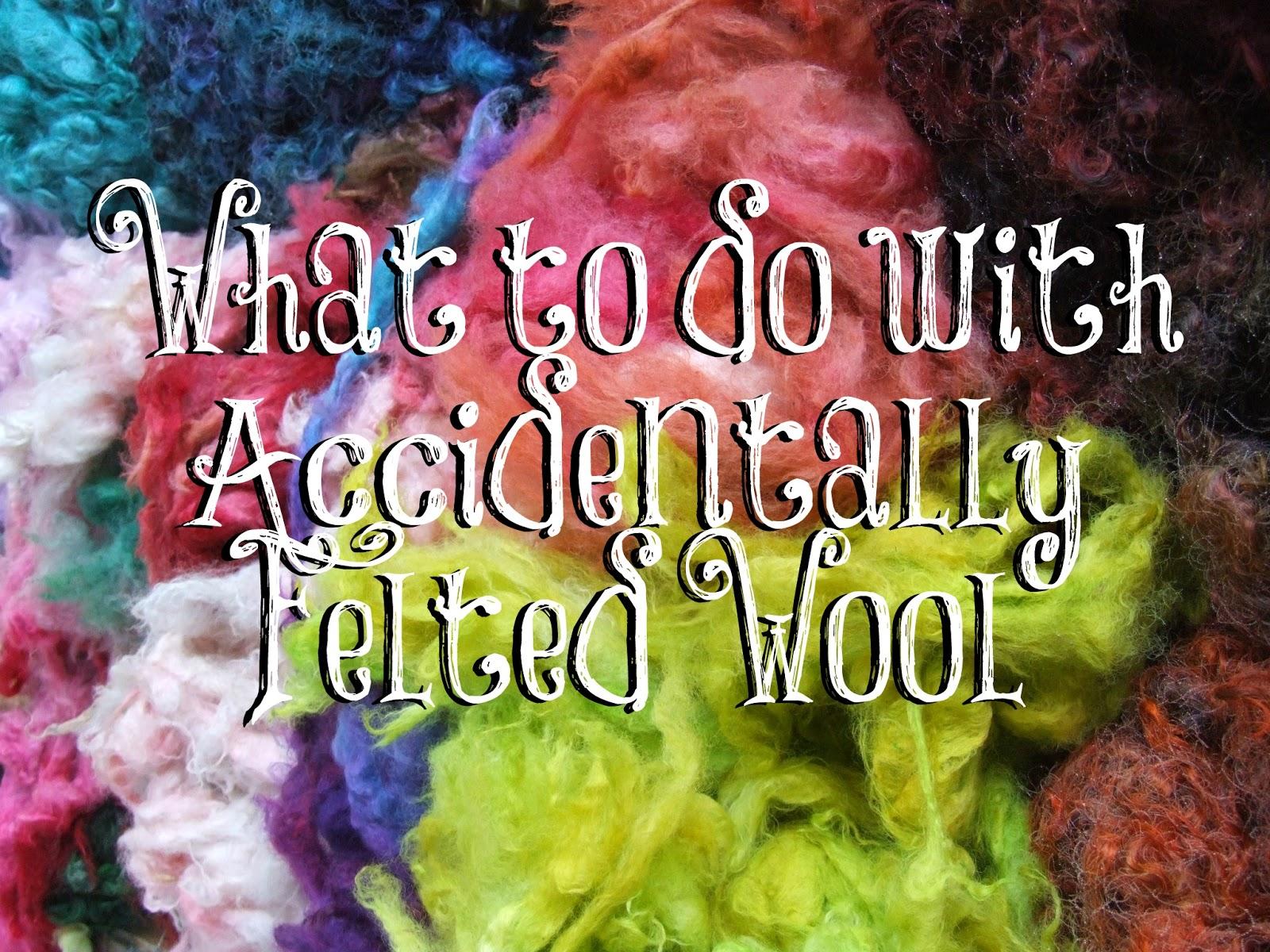 http://www.craftsy.com/blog/2015/02/accidentally-felted-wool/